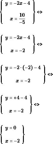\begin{align*} &\left\{\begin{array}{c}{y=-2 x-4} \\\\ { x=\dfrac{10}{-5}}\end{array}\right\} \Leftrightarrow \\\\ &\left\{\begin{array}{c}{y=-2 x-4} \\\\ { x=-2}\end{array}\right\} \Leftrightarrow \\\\ &\left\{\begin{array}{c}{y=-2 \cdot(-2)-4} \\\\ { x=-2}\end{array}\right\} \Leftrightarrow \\\\ &\left\{\begin{array}{c}{y=+4-4} \\\\ { x=-2}\end{array}\right\} \Leftrightarrow \\\\ &\left\{\begin{array}{l}{y=0} \\\\ {x=-2}\end{array}\right \} \end{align*}